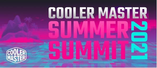 Cooler Master Summer Summit 2021
